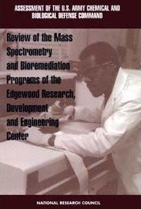 Review of the Mass Spectrometry and Bioremediation Programs of the Edgewood Research, Development and Engineering Center