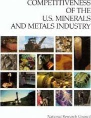 Competitiveness of the U.S. Minerals and Metals Industry