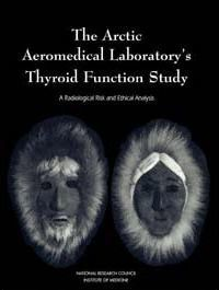 The Arctic Aeromedical Laboratory's Thyroid Function Study
