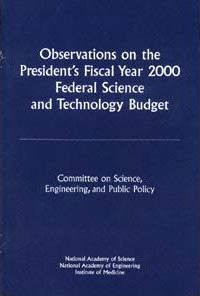 Observations on the President's Fiscal Year 2000 Federal Science and Technology Budget