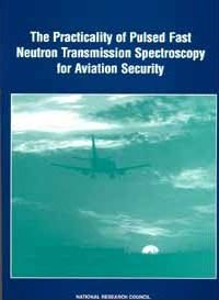 The Practicality of Pulsed Fast Neutron Transmission Spectroscopy for Aviation Security