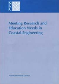 Meeting Research and Education Needs in Coastal Engineering