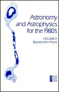 Astronomy and Astrophysics for the 1980'S
