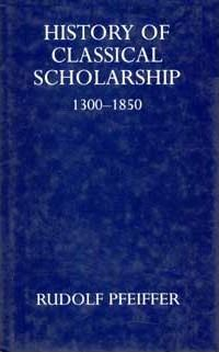 History of Classical Scholarship from 1300 to 1850