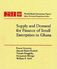 Supply and Demand for Finance of Small Enterprises in Ghana