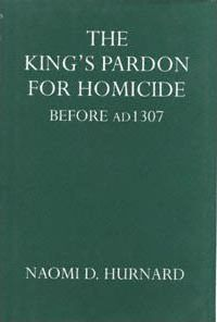 The King's Pardon for Homicide Before A.D. 1307