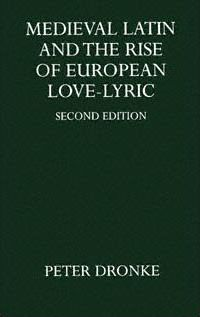 Medieval Latin and the Rise of European Love-Lyric