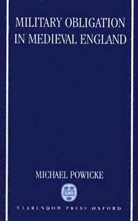 Military Obligation in Medieval England