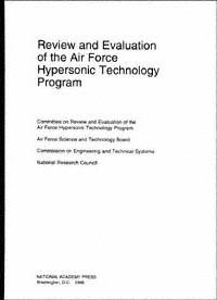 Review and Evaluation of the Air Force Hypersonic Technology Program