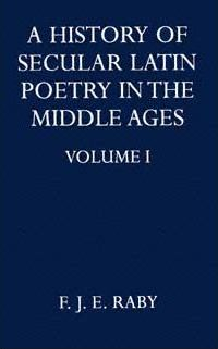 A History of Secular Latin Poetry in the Middle Ages