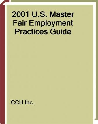 2001 U.S. Master Fair Employment Practices Guide