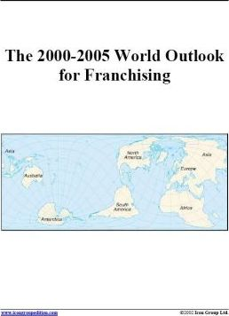 The 2000-2005 World Outlook for Franchising