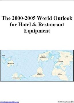 The 2000-2005 World Outlook for Hotel & Restaurant Equipment