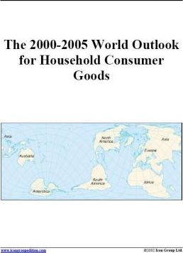 The 2000-2005 World Outlook for Household Consumer Goods