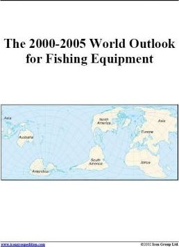 The 2000-2005 World Outlook for Fishing Equipment