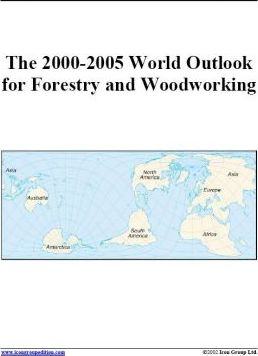 The 2000-2005 World Outlook for Forestry and Woodworking