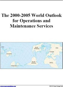 The 2000-2005 World Outlook for Operations and Maintenance Services