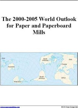 The 2000-2005 World Outlook for Paper and Paperboard Mills