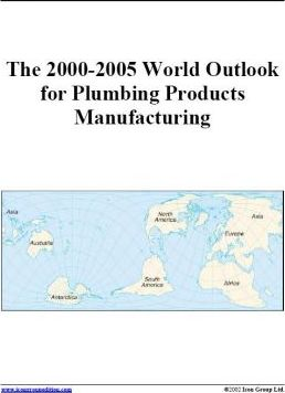 The 2000-2005 World Outlook for Plumbing Products Manufacturing