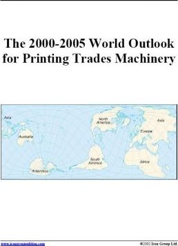 The 2000-2005 World Outlook for Printing Trades Machinery
