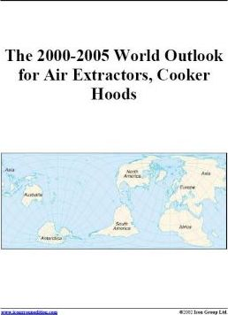The 2000-2005 World Outlook for Air Extractors, Cooker Hoods