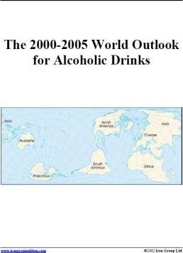 The 2000-2005 World Outlook for Alcoholic Drinks
