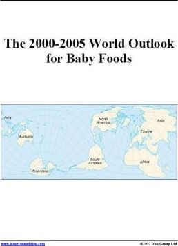 The 2000-2005 World Outlook for Baby Foods