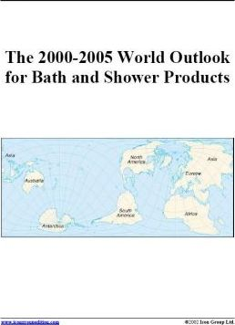 The 2000-2005 World Outlook for Bath and Shower Products