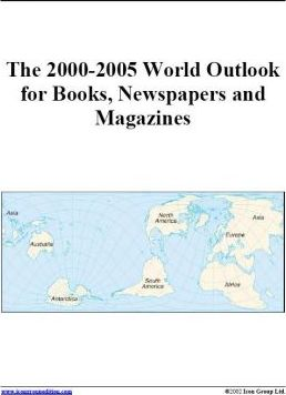 The 2000-2005 World Outlook for Books, Newspapers and Magazines