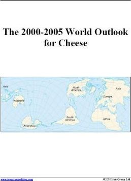 The 2000-2005 World Outlook for Cheese