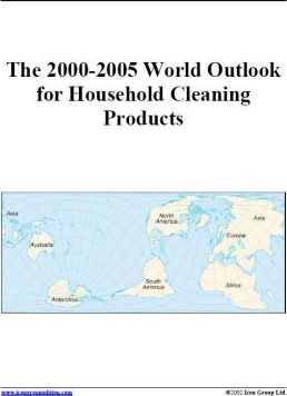 The 2000-2005 World Outlook for Household Cleaning Products