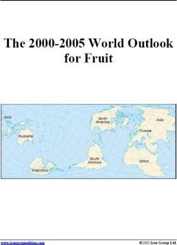 The 2000-2005 World Outlook for Fruit