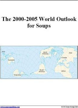 The 2000-2005 World Outlook for Soups