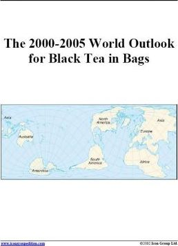 The 2000-2005 World Outlook for Black Tea in Bags