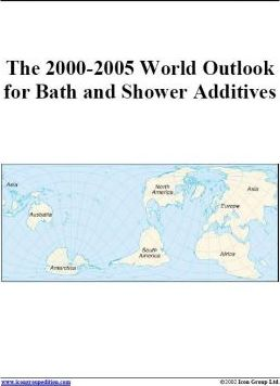 The 2000-2005 World Outlook for Bath and Shower Additives