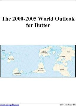 The 2000-2005 World Outlook for Butter