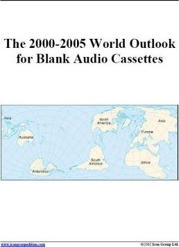 The 2000-2005 World Outlook for Blank Audio Cassettes