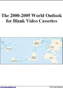 The 2000-2005 World Outlook for Blank Video Cassettes