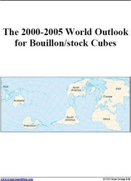 The 2000-2005 World Outlook for Bouillon/Stock Cubes