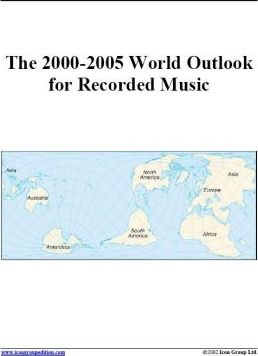 The 2000-2005 World Outlook for Recorded Music