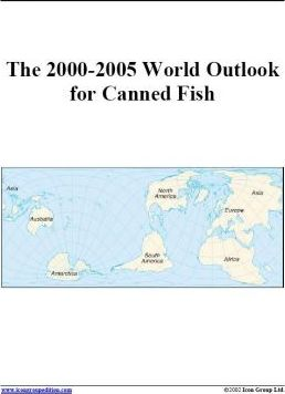 The 2000-2005 World Outlook for Canned Fish