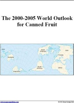 The 2000-2005 World Outlook for Canned Fruit