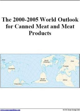 The 2000-2005 World Outlook for Canned Meat and Meat Products