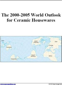 The 2000-2005 World Outlook for Ceramic Housewares