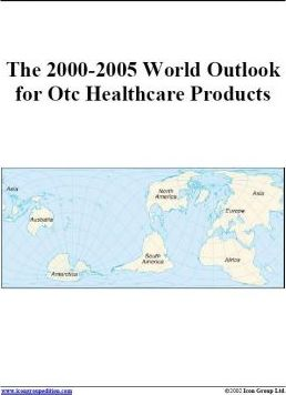 The 2000-2005 World Outlook for Otc Healthcare Products