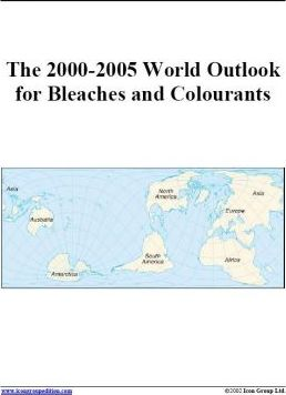 The 2000-2005 World Outlook for Bleaches and Colourants