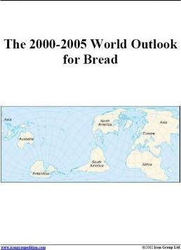 The 2000-2005 World Outlook for Bread