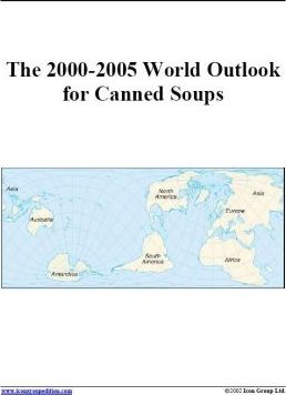 The 2000-2005 World Outlook for Canned Soups
