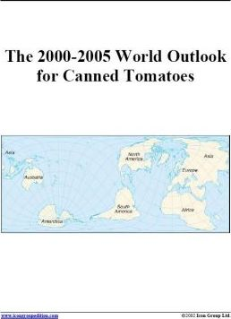 The 2000-2005 World Outlook for Canned Tomatoes