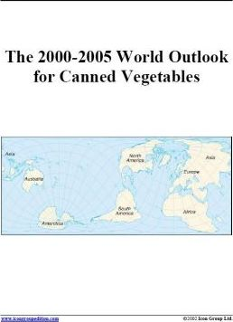 The 2000-2005 World Outlook for Canned Vegetables
